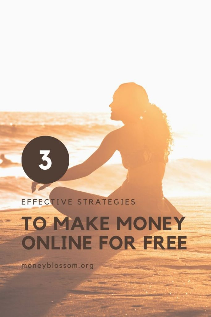 3 Effective Strategies to make money online for free in 2020